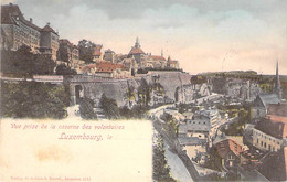 LUXEMBOURG  :  Vue Prise De La Caserne Des Volontaires - CPA Précurseur Colorisée Postée 1900 - - Luxemburg - Town
