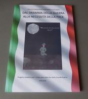 "2018 ITALIA ""CENTENARIO GRANDE GUERRA / DAL DRAMMA DELLA GUERRA ALLA PACE"" LIBRO 80 PAG. ANNULLO 05.05.2018 (CAVERNAGO) - Guerra 1914-18"