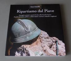 "2017 ITALIA ""CENTENARIO GRANDE GUERRA / RIPARTIAMO DAL PIAVE"" LIBRO 160 PAG. ANNULLO 27.05.2017 (BUSTO ARSIZIO) - Guerra 1914-18"