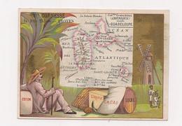 CHROMO CARTE GEOGRAPHIE - Colonies Françaises : GUADELOUPE  .- NOUVEAUTES : CORNESSE à TROYES - (Lessertisseux) - - Cromos