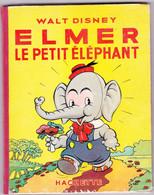 ELMER LE PETIT ELEPHANT Walt Disney Enfantina Hachette  Février 1937 - Books, Magazines, Comics