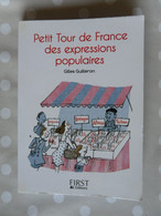PETIT TOUR DE FRANCE DES EXPRESSIONS POPULAIRES De Gilles GUILLERON Ed FIRST - Books, Magazines, Comics