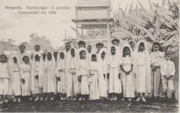 BENGUELLA  ESCOLA REGIA A PRIMEIRA COMMUNHAO EM 1908 - Angola