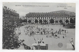 LE PUY EN VELAY - N° 2381 - LA CASERNE ROMEUF ANIMEE - COUR INTERIEURE - CPA NON VOYAGEE - Le Puy En Velay