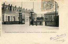 FONTENAY-LE-COMTE , La Caserne D'infanterie Des Quartier Du Chaffault - Fontenay Le Comte