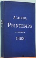 Agenda Des Grands Magasins Du Printemps 1893 - Nombreuses Histoires Et Publicités (Théâtre, Parfums, Presse...) - Agende Non Usate