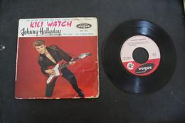JOHNNY HALLYDAY KILI WATCH EP 1960 VARIANTE VALEUR + SANS CENTREUR A L ORIGINE - 45 Rpm - Maxi-Single