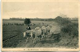 - 58 -NIEVRE-  EN   NIVERNAIS - Départ Pour Les Champs - Agricultura