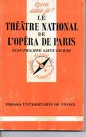 LIVRES DEDICACES /DANSE/  BALLET / LE THEATRE NATIONAL DE L'OPERA DE PARIS DE JEAN PHILIPPE SAINT GEOURS/ QUE SAIS-JE - Books, Magazines, Comics