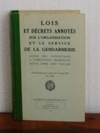 Lois Et Décrets Annotés Sur L'organisation Et Le Service De La Gendarmerie, Charles-Lavauzelle & Cie, 1954 - Libros