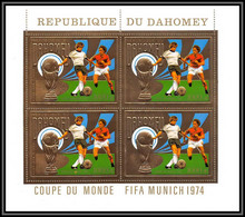 85813/ N°586 A Football Soccer Munich 1974 Dahomey OR Gold Stamps ** MNH Bloc 4 - 1974 – Alemania Occidental