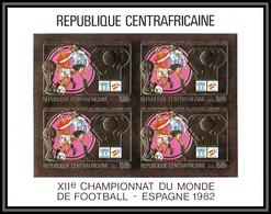 85982/ N°719 B World Cup ESPANA 82 1981 Football Soccer Centrafricaine OR Gold ** MNH Bloc 4 Non Dentelé Imperf - 1982 – Espagne