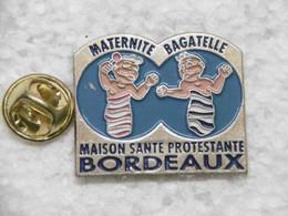 Pin's - Médical - Maison De Santé Protestante De BORDEAUX BAGATELLE Le Service MATERNITÉ 33401 TALENCE 33 GIRONDE - Medici