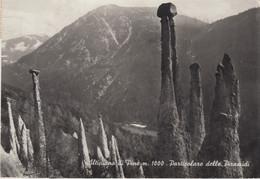 ALTIPIANO DI PINE' M.1000 - (TRENTO) - PARTICOLARE DELLE PIRAMIDI - VIAGGIATA 1967 - Trento