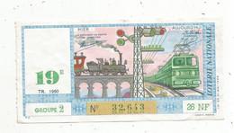 JC , Billet De Loterie Nationale, 19 E, Groupe 2 , Dix-neuvième Tranche 1960, 26 NF, Trains , Hier ,aujourd'hui - Lottery Tickets