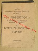 Speech By The Minister... Joachim Von Ribbentrop, Zagreb, 1941.Anti-Semitism, Anti-Jewish Propaganda, Nazi Propaganda RR - 1939-45