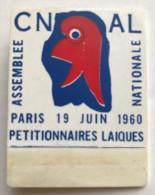 CNAL ASSEMBLEE NATIONALE PARIS 19 JUIN 1960 PETITIONNAIRES LAIQUES BADGE COMITE NATIONAL D'ACTION LAIQUE - Organizations