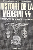 Histoire De La Médecine SS Ou Le Mythe Du Racisme Biologique. Auschwitz, Camps De Concentration. Hitler - Storia