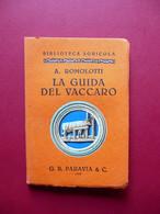 La Guida Del Vaccaro Romolotti Paravia 1928 Agricoltura - Livres, BD, Revues