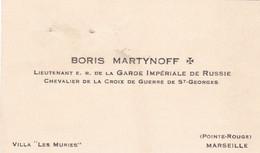 LE LIEUTENANT BORIS MARTYNOFF / GARDE IMPERIALE DE RUSSIE / CHEVALIER CROIX DE ST GEORGES - Visitekaartjes