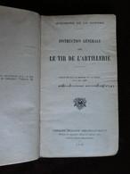 DE- 1937 Livre Militaire Armée Instruction Générale Tir De L'Artillerie Approuvée Par Le Ministre De La Guerre 466 Pages - Boeken, Tijdschriften & Catalogi