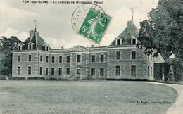 PONT SUR SEINE - Le Château De Mr Casimir Périer - Autres Communes