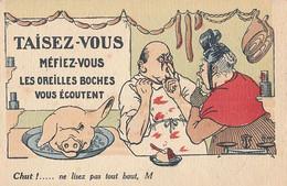 TAISEZ-VOUS MEFIEZ-VOUS LES OREILLES BOCHES VOUS ECOUTENT - CHUT !.. NE LISEZ PAS TOUT HAUT M (DESSIN DE HIPPO) - Patriotic