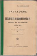 CATALOGUE DES ESTAMPILLES ET MARUES POSTALES D'ALSACE Et De LORRAINE  1937   Rare  état Dans Son Jus - France