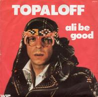 Disque - Topaloff - Ali Be Good - Wip Records 2097511 - France 1977 - - Rock