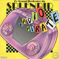 Disque - Le Grand Orchestre Du Splendid - Radio Pirate - RCA ZB 8703 - France 1981 - - Rock