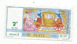 JC , Billet De Loterie Nationale,  7 E, Groupe 2, Septième Tranche 1961, 26 NF, Carrosse - Lottery Tickets