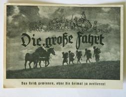 Die Grosse Fahrt, Das Reich Gewinnen, Ohne Die Heimat Zu Verlieren! - Deutschland