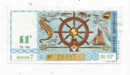 JC , Billet De Loterie Nationale,  11 E, Groupe 7, Onzième Tranche 1961, 26 NF, Bateau ,mer - Lottery Tickets