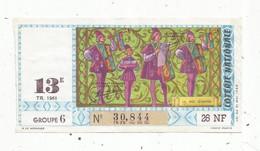 JC , Billet De Loterie Nationale,  13 E, Groupe 6, Treizième Tranche 1961, 26 NF, Le Roi D'armes - Lottery Tickets