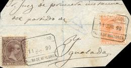"Ø 219 Y 225 En Fragmento De Carta De Palma De Mallorca A Igualada, El 11/6/1890. Mat. Fechador ""CERTIFICADO/PALMA DE MAL - 1889-1931 Kingdom: Alphonse XIII"
