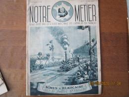 NOTRE METIER REVUE EDITEE PAR LA SOCIETE NATIONALE DES CHEMINS DE FER FRANCAIS N°7 DU 15 MAI 1939 - Railway & Tramway