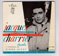 EP 45 TOURS JACQUES CHARRIER Chante 4 Chansons De PIERRE NICOT 45 P 2005 VEGA - Discos De Vinilo