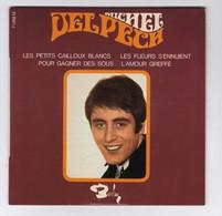 EP 45 TOURS MICHEL DELPECH LES PETITS CAILLOUX BLANCS BARCLAY 71 268 - Discos De Vinilo
