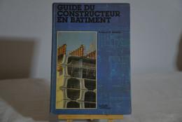 Guide Du Constructeur En Bâtiment - Do-it-yourself / Technical