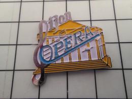 715d Pins Pin's / Rare & Belle Qualité THEME MUSIQUE / DIJON OPERA - Musica