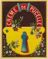 ETIQUETTE ANCIENNE CHROMOGRAPHIE CREME DE PUCELLE  PUBLICITE HUMOUR ALCOOLS LIQUEURS - Labels