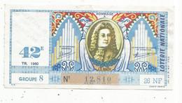 JC , Billet De Loterie Nationale,  42 E, Groupe 8, Quarante-deuxième Tranche 1960, 26 NF,  J.S BACH - Lottery Tickets