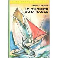 Le Thonier Du Miracle Henri Dumoulin  +++BE+++ LIVRAISON GRATUITE - Books, Magazines, Comics