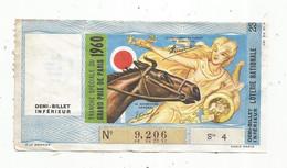 JC , Billet De Loterie Nationale,  Demi Billet Inférieur ,tranche Spéciale Du GRAND PRIX DE PARIS 1960 , Série 4 - Lottery Tickets