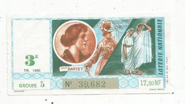 JC , Billet De Loterie Nationale,  3 E, Groupe 5 , Troisième Tranche 1960 ,17,50 NF , Théâtre, Julia BARTET - Lottery Tickets