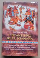 L'incantesimo Della Sciamana  #  Gloria Cook  #  Sonzogno, 1997 # 21,8x13,5  # 299 Pagine - Libri, Riviste, Fumetti