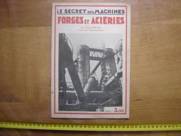 Le Secret Des Machines FORGES Et ACIERIES Serge Breval Ingenieur Constructeur - Planches & Plans Techniques