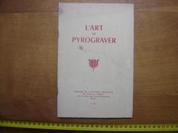 L'ART DE PYROGRAVER 1956 Librairie De L'Artisan Pratique - Planches & Plans Techniques