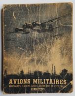 LIVRE - AVIONS MILITAIRES ALLEMANDS, ITALIENS ANGLO AMERICAINS ET SOVIETIQUES - AVANT 1940 - 160 PAGES - Libros