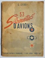 LIVRE - 53 SILHOUETTES D'AVIONS - G. GEDO - ED. SOCIALE FRANCAISE - SECONDE GUERRE MONDIALE - Libros